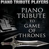 Play & Download Piano Tribute to Game of Thrones by Piano Tribute Players | Napster