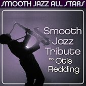 Smooth Jazz Tribute to Otis Redding by Smooth Jazz Allstars
