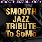 Smooth Jazz Tribute to SoMo by Smooth Jazz Allstars