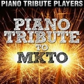 Piano Tribute to MKTO by Piano Tribute Players