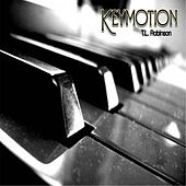 Play & Download Keymotion by T.L. Robinson | Napster