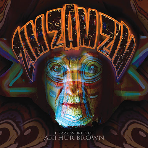 Zim Zam Zim by Crazy World Of Arthur Brown