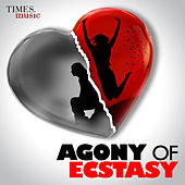 Play & Download Agony of Ecstasy by Various Artists | Napster