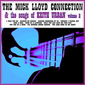 The Mick Lloyd Connection & The Songs of Keith Urban, Volume 2 by The Mick Lloyd Connection