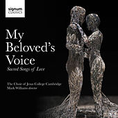 My Beloved's Voice: Sacred Songs of Love von The Choir of Jesus College Cambridge