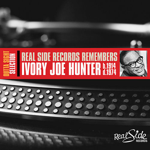 Real Side Records Remembers Ivory Joe Hunter by Ivory Joe Hunter