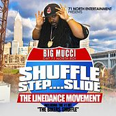 Play & Download Shuffle Step Slide: The Linedance Movement by Big Mucci | Napster