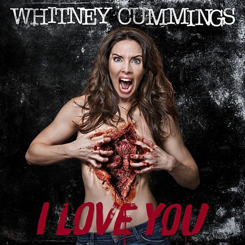 Play & Download I Love You by Whitney Cummings | Napster