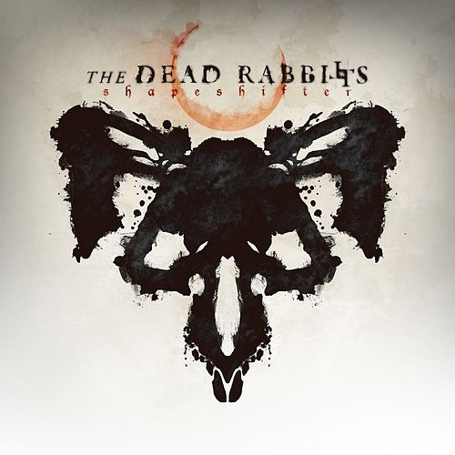 Play & Download Shapeshifter by The Dead Rabbitts | Napster