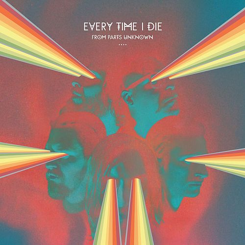 Play & Download From Parts Unknown by Every Time I Die | Napster