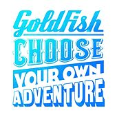 Play & Download Choose Your Own Adventure - EP by Goldfish | Napster