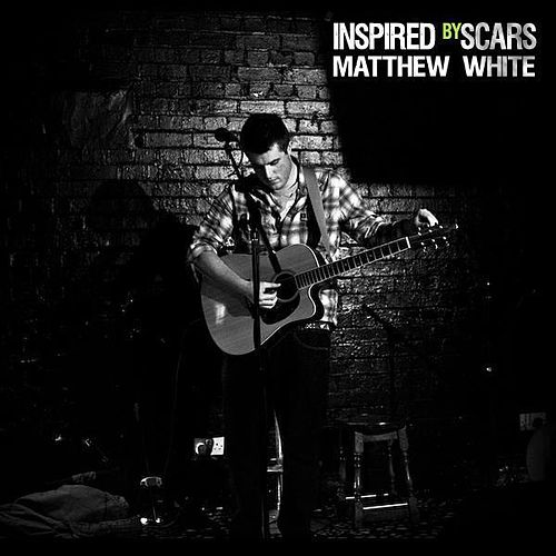Play & Download Inspired By Scars by Matthew White | Napster