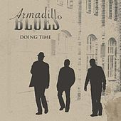 Play & Download Doing Time by Armadillo Blues | Napster