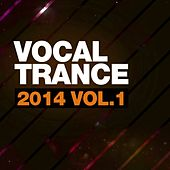 Play & Download Vocal Trance 2014 Vol.1 - EP by Various Artists | Napster
