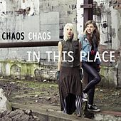 Play & Download In This Place by Chaos Chaos | Napster