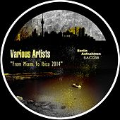 From Miami To Ibiza 2014 - EP by Various Artists