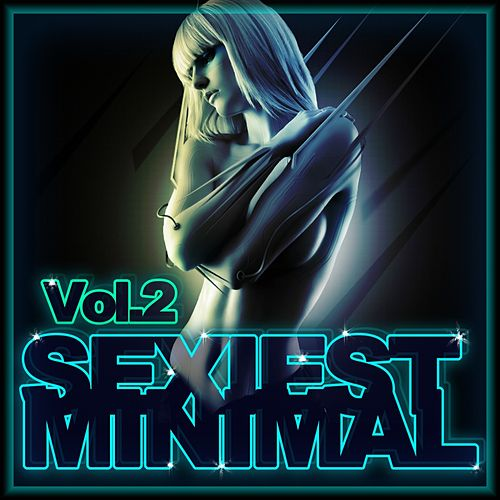 Play & Download Sexiest Minimal Vol. 2 - EP by Various Artists | Napster