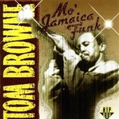 Play & Download Mo' Jamaica Funk by Tom Browne | Napster