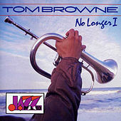 Play & Download No Longer I by Tom Browne | Napster