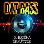 Dat Bass - Single by DJ Buddha
