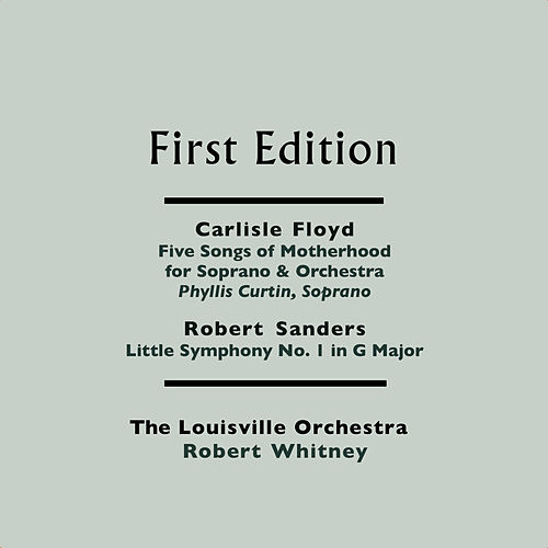 Carlisle Floyd: The Mystery (Five Songs of Motherhood for Soprano & Orchestra) - Robert Sanders: Little Symphony No. 1 in G Major by Louisville Orchestra