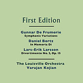 Gunnar de Frumerie: Symphonic Variations - Daniel Bortz: In Memoria Di - Lars-Erik Larsson: Divertimento No. 2 for Chamber Orchestra, Op. 15 by Louisville Orchestra