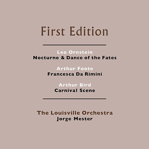 Play & Download Leo Ornstein: Nocturne & Dance of the Fates - Arthur Foote: Francesca Da Rimini - Arthur Bird: Carnival Scene by Jorge Mester | Napster