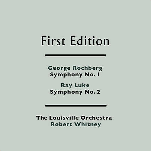 Play & Download George Rochberg: Symphony No. 1 - Ray Luke: Symphony No. 2 by Robert Whitney | Napster