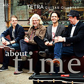 Play & Download Tetra: About Time by TETRA Guitar Quartet | Napster