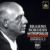 Play & Download Brahms: Symphony No. 3 - Borodin: Symphony No. 2 by Dimitri Mitropoulos | Napster