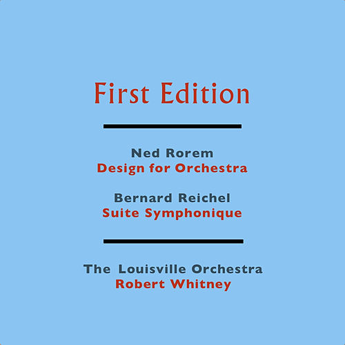 Ned Rorem: Design for Orchestra - Bernard Reichel: Suite Symphonique by Robert Whitney