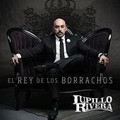 Play & Download El Rey de los Borrachos by Lupillo Rivera | Napster