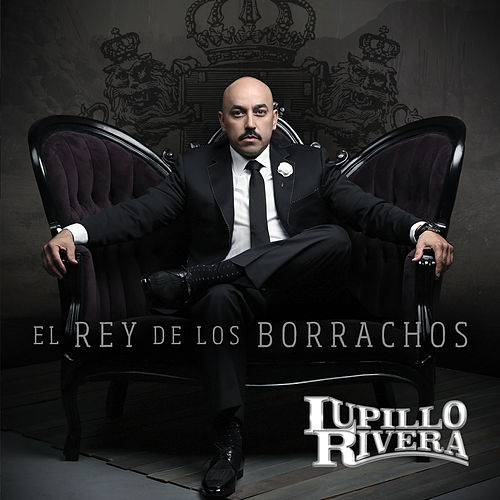 El Rey de los Borrachos by Lupillo Rivera