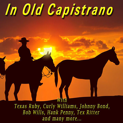 In Old Capistrano by Various Artists