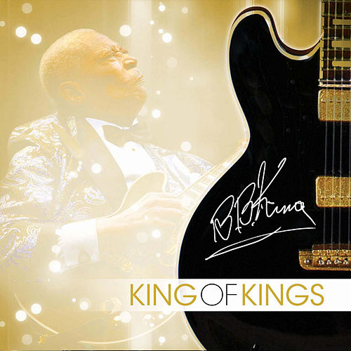 Play & Download King of Kings by B.B. King | Napster