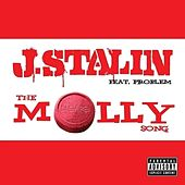 The Molly Song (feat. Problem) - Single by J-Stalin