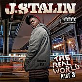 The Real World, Vol. 3 by J-Stalin