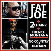 No Country for Old Men (feat. 2 Chainz & French Montana) - Single by Fat Joe