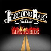 Play & Download Live to Ride by Bleeding Harp | Napster