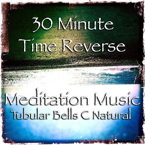 30 Minute Time Reverse: Tubular Bells C Natural by Air With Air Rising