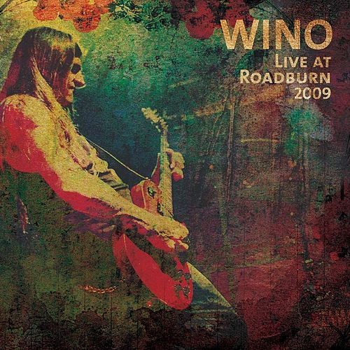 Play & Download Live At Roadburn 2009 by Wino | Napster