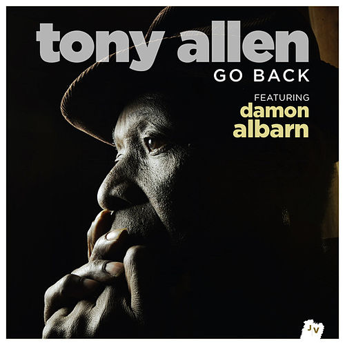 Play & Download Go Back (Radio Edit) by Tony Allen | Napster