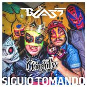 Play & Download Siguió Tomando (feat. Los Chinchillos Del Caribe) by DJ Blass | Napster