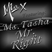 Play & Download Mr. Right (feat. Ms. Tasha) by Mia X | Napster