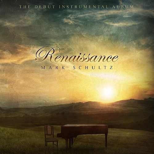 Play & Download Renaissance by Mark Schultz | Napster