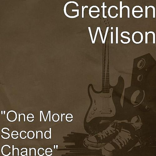 Play & Download 'One More Second Chance' by Gretchen Wilson | Napster