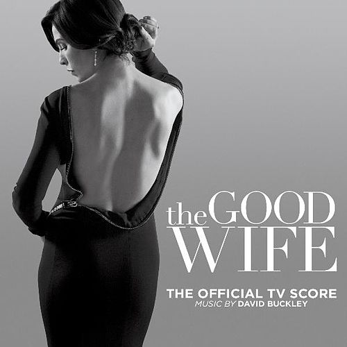 Play & Download The Good Wife (The Official TV Score) by David Buckley | Napster