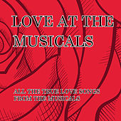 Play & Download Love At The Musicals by London Theatre Orchestra | Napster