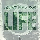 Play & Download Life by Goombay Dance Band | Napster