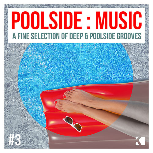 Poolside : Music (A Fine Selection of Deep & Poolside Grooves) by Various Artists